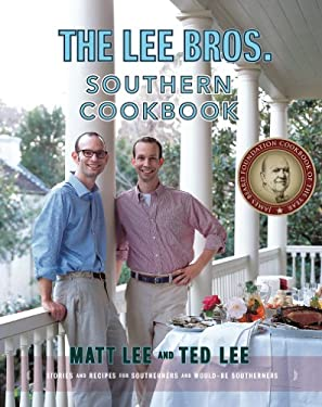 The Lee Bros. Southern Cookbook: Stories and Recipes for Southerners and Would-Be Southerners 9780393057812