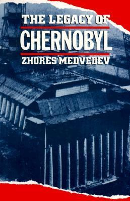 The Legacy of Chernobyl 9780393308143
