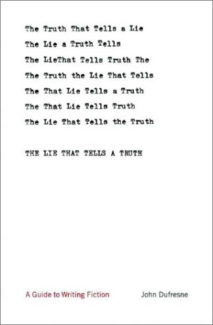 The Lie That Tells a Truth: A Guide to Writing Fiction 9780393057515