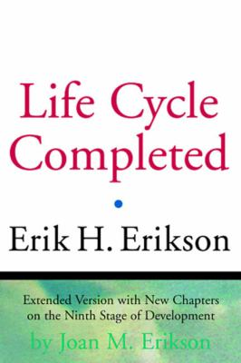 The Life Cycle Completed: Extended Version with New Chapters on the Ninth Stage of Development 9780393317725