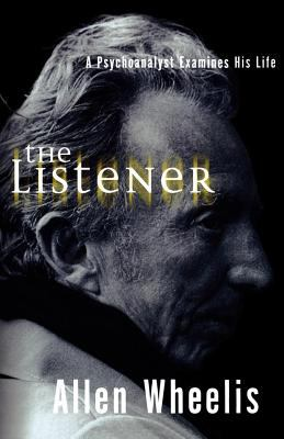 The Listener: A Psychoanalyst Examines His Life 9780393336375