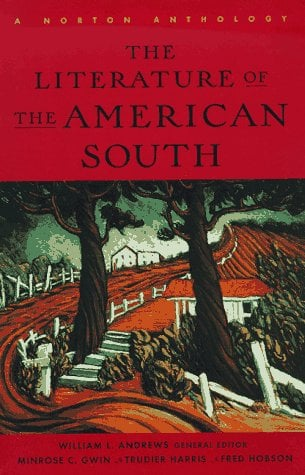 The Literature of the American South: A Norton Anthology 9780393316711