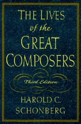 The Lives of the Great Composers 9780393038576