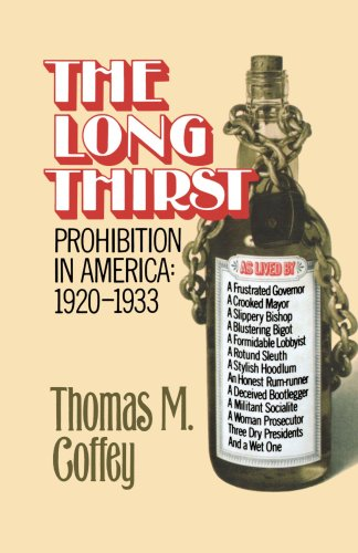 The Long Thirst: Prohibition in America, 1920-1933 9780393333053