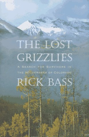 The Lost Grizzlies: A Search for Survivors in the Colorado Wilderness 9780395717592