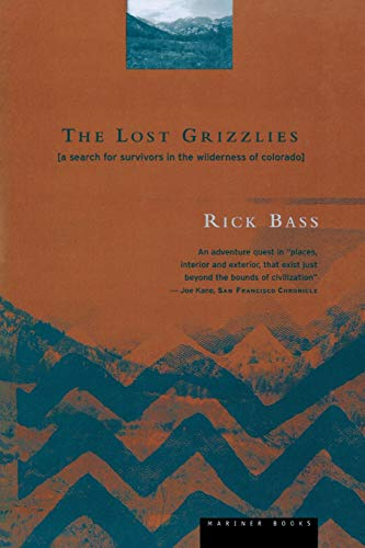 The Lost Grizzlies: A Search for Survivors in the Wilderness of Colorado 9780395857007