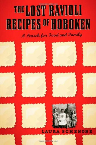 The Lost Ravioli Recipes of Hoboken: A Search for Food and Family 9780393061468