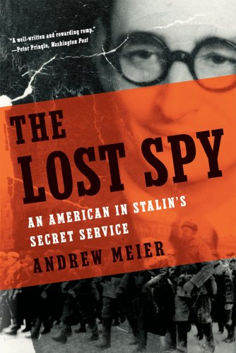 The Lost Spy: An American in Stalin's Secret Service 9780393335354