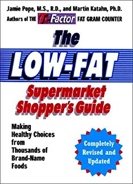 The Low-Fat Supermarket Shopper's Guide: Making Healthy Choices from Thousands of Brand-Name Foods 9780393325850
