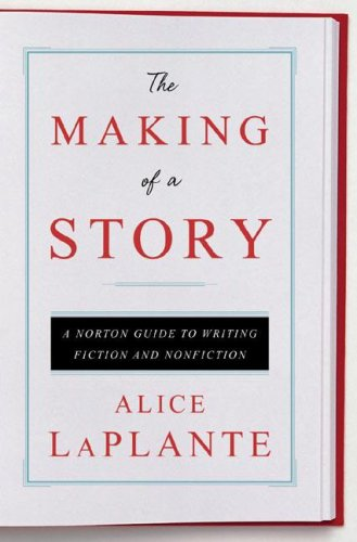 The Making of a Story: A Norton Guide to Writing 9780393061642