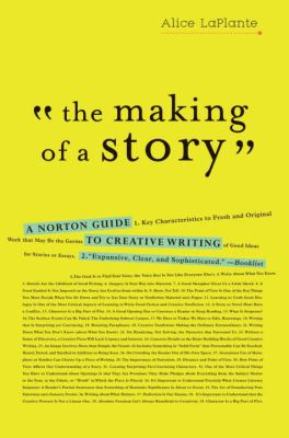 The Making of a Story: A Norton Guide to Creative Writing 9780393337082
