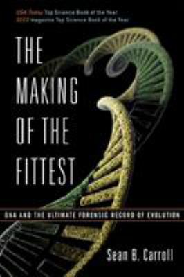 The Making of the Fittest: DNA and the Ultimate Forensic Record of Evolution 9780393330519