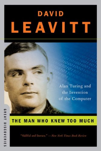 The Man Who Knew Too Much: Alan Turing and the Invention of the Computer 9780393329094