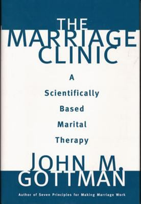 Marriage Clinic: A Scientifically Based Marital Therapy 9780393702828