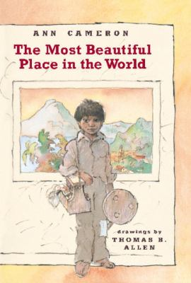 the most beautiful place in the world by ann cameron thomas b allen reviews description