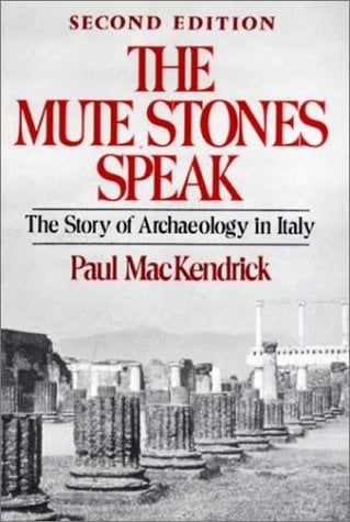 The Mute Stones Speak: The Story of Archaeology in Italy 9780393301199