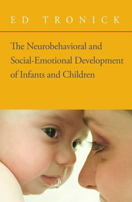 The Neurobehavioral and Social-Emotional Development of Infants and Children [With CD] 9780393705171