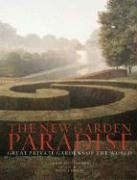 The New Garden Paradise: Great Private Gardens of the World 9780393059397