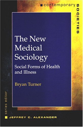 The New Medical Sociology: Social Forms of Health and Illness 9780393975055