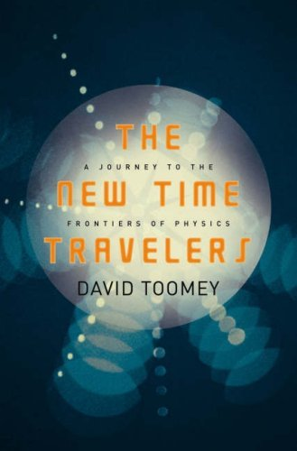 The New Time Travelers: A Journey to the Frontiers of Physics 9780393060133
