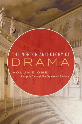 The Norton Anthology of Drama, Volume 1: Antiquity Through the Eighteenth Century 9780393932812