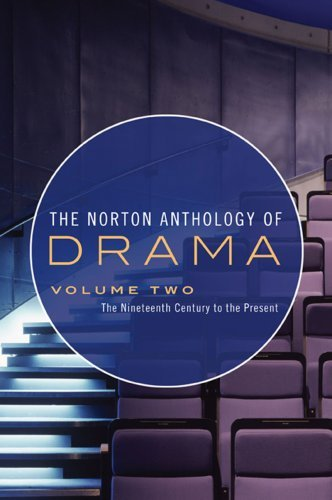 The Norton Anthology of Drama, Volume 2: The Nineteenth Century to the Present 9780393932829