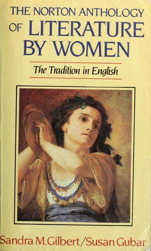 The Norton Anthology of Literature by Women: The Tradition in English - Gilbert, Sandra M. / Gubar, Susan