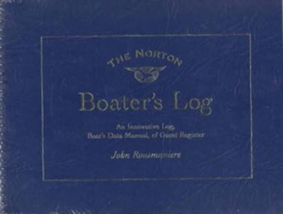 The Norton Boater's Log: An Innovative Log, Guest Register, and Boat's Data Manual 9780393316605