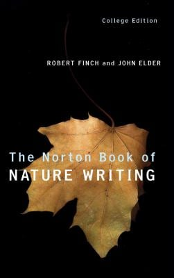 The Norton Book of Nature Writing, College Edition [With Field Guide to Norton Book of Nature Writing] 9780393946345