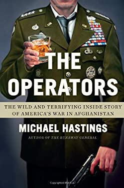 The Operators: The Wild and Terrifying Inside Story of America's War in Afghanistan 9780399159886
