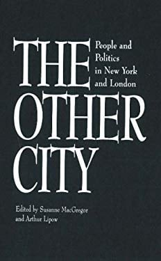 The Other City: People and Politics in New York and London