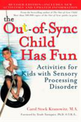 The Out-Of-Sync Child Has Fun: Activities for Kids with Sensory Processing Disorder 9780399532719