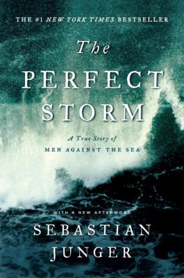 The Perfect Storm: A True Story of Men Against the Sea 9780393337013