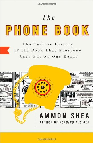 The Phone Book: The Curious History of the Book That Everyone Uses But No One Reads 9780399535932