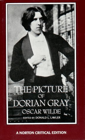 The Picture of Dorian Gray: Authoritative Texts, Backgrounds, Reviews and Reactions, Criticism 9780393955682