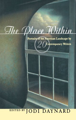 The Place Within: Portraits of the American Landscape by Twenty Contemporary Writers 9780393039993