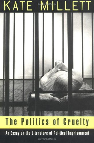 The Politics of Cruelty: An Essay on the Literature of Political Imprisonment 9780393313123