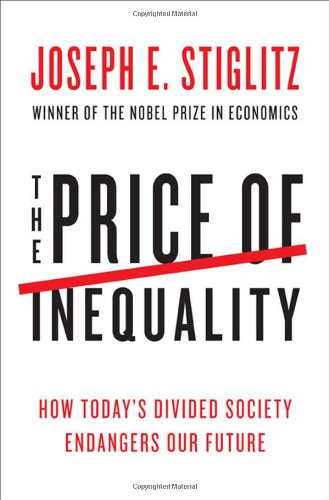 The Price of Inequality: How Today's Divided Society Endangers Our Future 9780393088694
