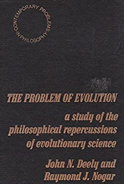 The Problem of Evolution: A Study of the Philosophical Repercussions of Evolutionary Science, 9780390259981
