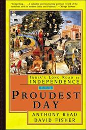 The Proudest Day: India's Long Road to Independence 1195441