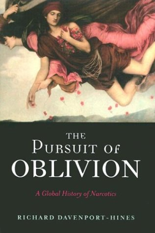 The Pursuit of Oblivion: A Global History of Narcotics 9780393051896