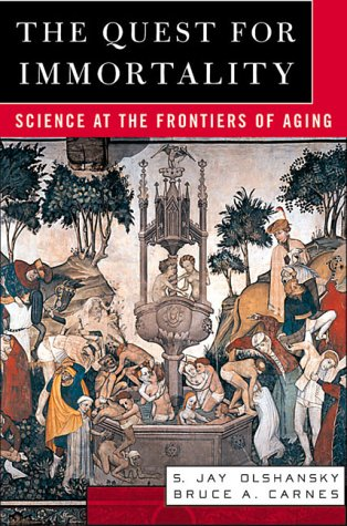 The Quest for Immortality: Science at the Frontiers of Aging 9780393048360