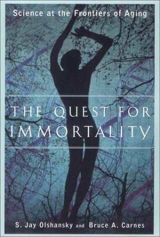 The Quest for Immortality: Science at the Frontiers of Aging 9780393323276