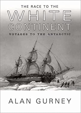 The Race to the White Continent: Voyages to the Antarctic 9780393050042