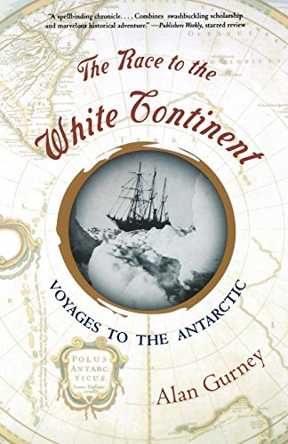 The Race to the White Continent: Voyages to the Antarctic 9780393323214