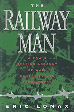 Railway Man: A POW's Searing Account of War, Brutality and Forgiveness 9780393334982