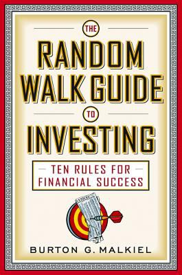 The Random Walk Guide to Investing: Ten Rules for Financial Success 9780393326390