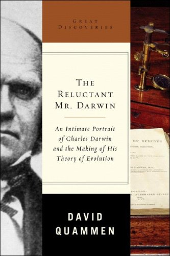 The Reluctant Mr. Darwin: An Intimate Portrait of Charles Darwin and the Making of His Theory of Evolution 9780393059816