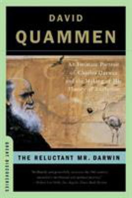 The Reluctant Mr. Darwin: An Intimate Portrait of Charles Darwin and the Making of His Theory of Evolution 9780393329957