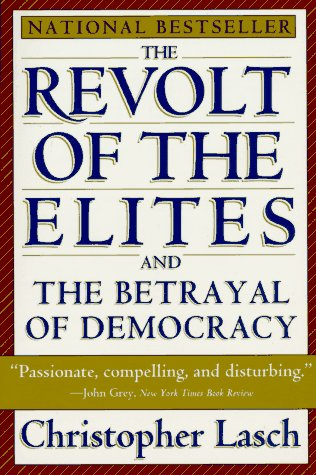 The Revolt of the Elites and the Betrayal of Democracy 9780393313710